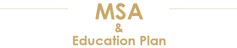 MSA & Education Plan