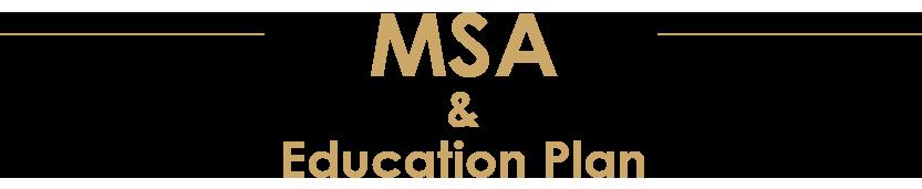 MSA & Education Plan