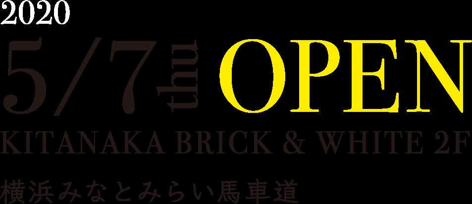 2020 5/17 thu OPEN 横浜みなとみらい馬車道