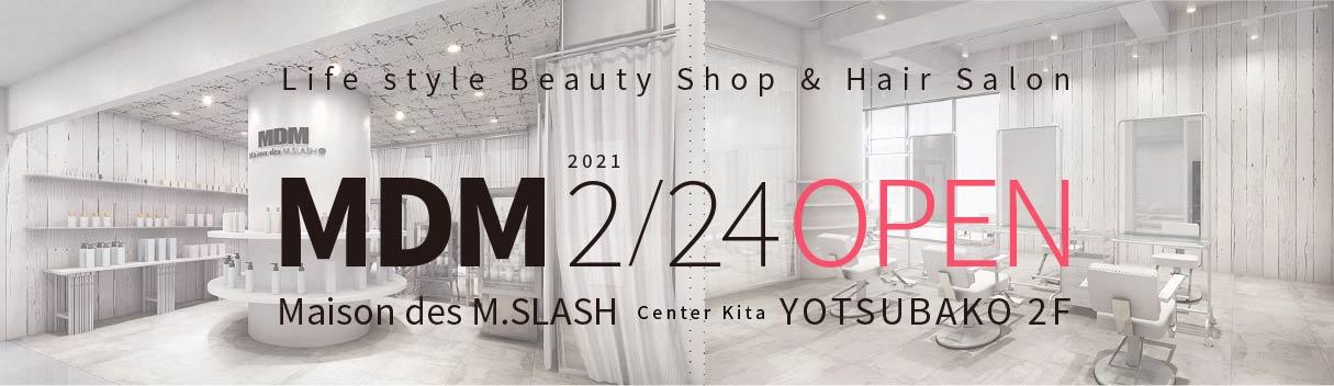 Maison des M.SLASH センター北 YOTSUBAKO 2F 2月24日GRAND OPEN